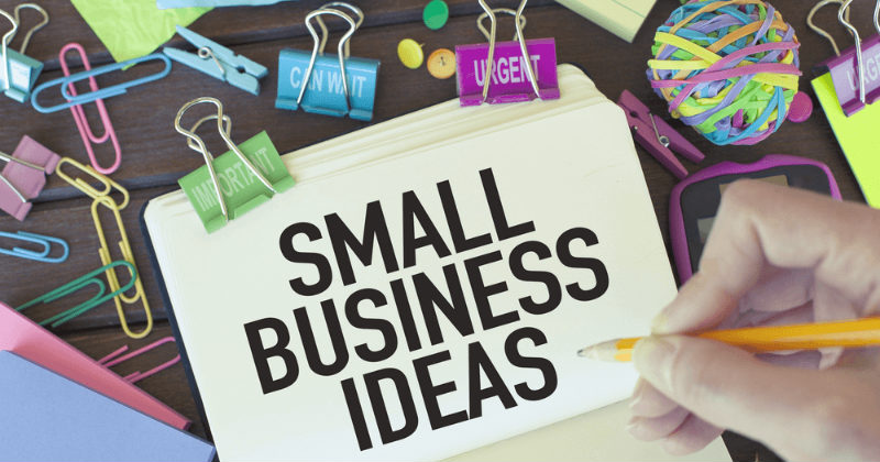 Best Small Business Ideas For 2019, 2020 And Beyond